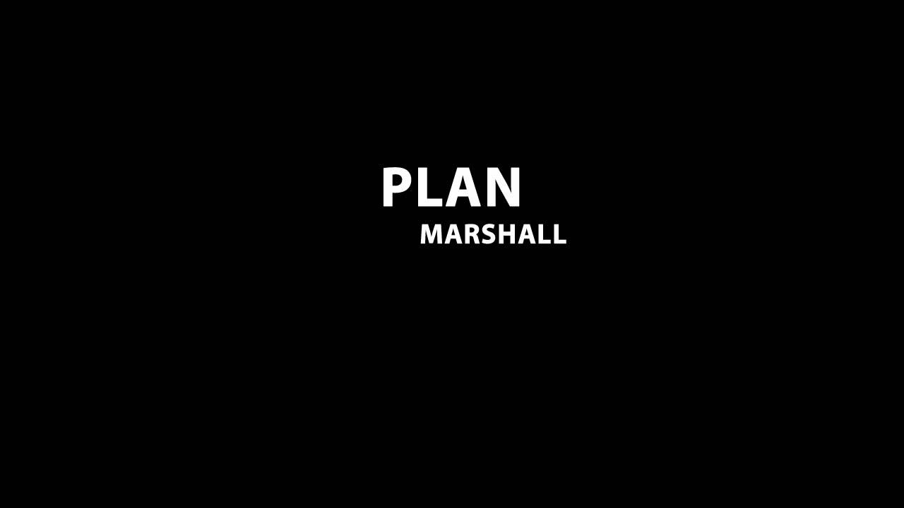 Qui n'a pas son plan Marshall ?